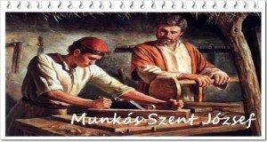 Május 1: Munkás Szent József ünnepe