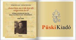 """Könyvajánló – Püski István, Gulay István: """"Ismertem az írók körüli mágneses teret"""""""
