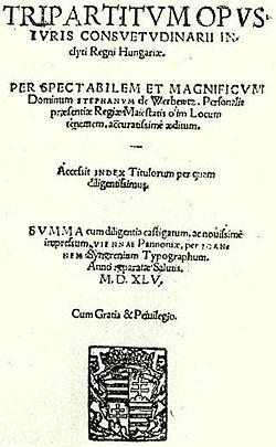 Tripartitum (magyarul Hármaskönyv) néven ismeretes az a szokásjogi gyűjtemény címlapja